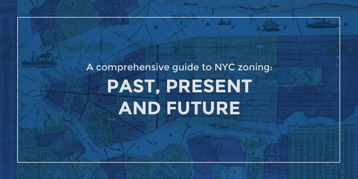 A comprehensive guide to NYC zoning: Past, present and future