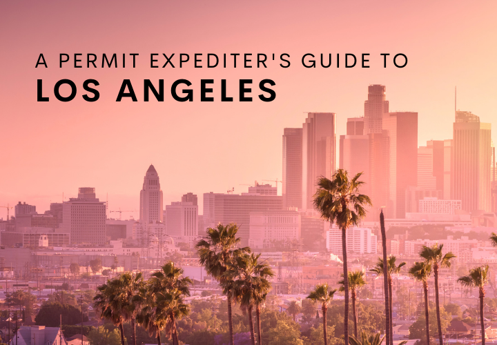 A Permit Expediter's Guide to Los Angeles