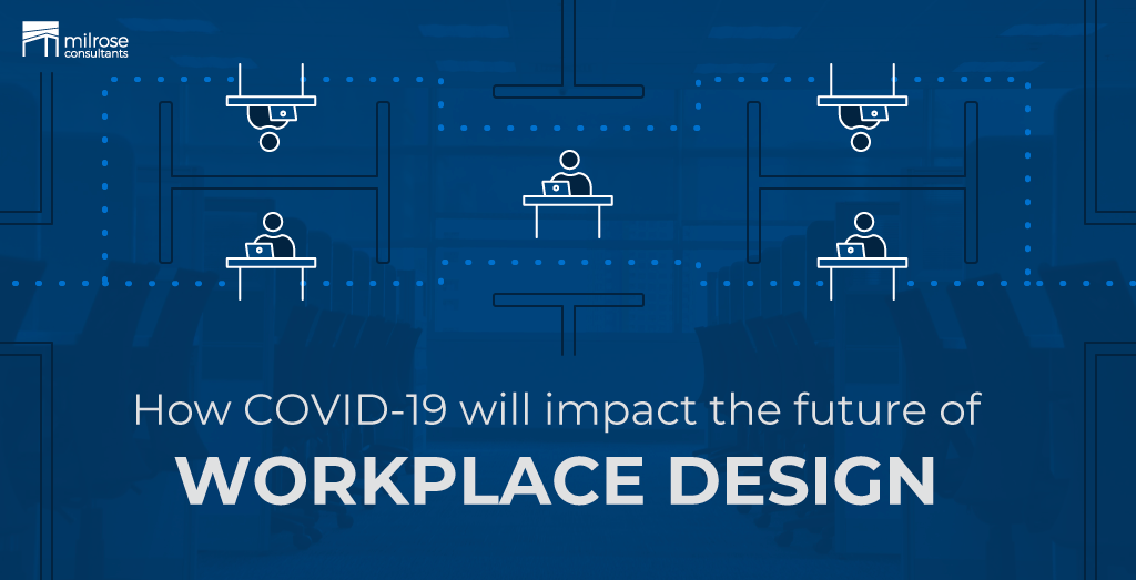How COVID-19 will impact the future of workplace design